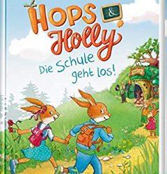 Hops & Holly: Die Schule geht los! von Katja Reider