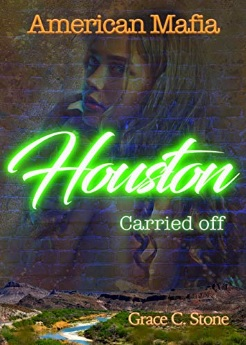 American Mafia: Houston Carried off von Grace C. Stone
