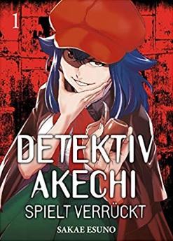 Detektiv Akechi spielt verrückt: Bd. 1 von Sakae Esuno