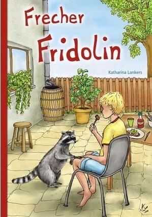 Frecher Fridolin von Katharina Lankers