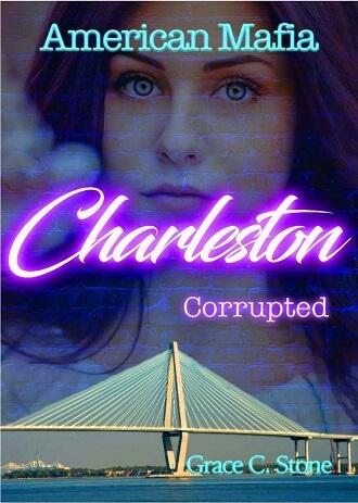 American Mafia: Charleston Corrupted von Grace C. Stone