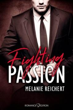 Fighting Passion: Braden von Melanie Reichert