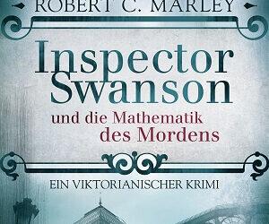 Inspector Swanson und die Mathematik des Mordens von Robert C. Marley