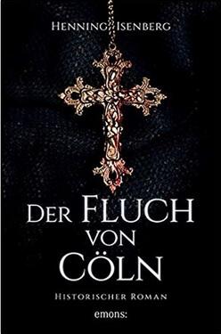 Der Fluch von Cöln: Historischer Roman von  Henning Isenberg