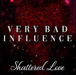 Very Bad Influence – Shattered Love von Vivian Hall