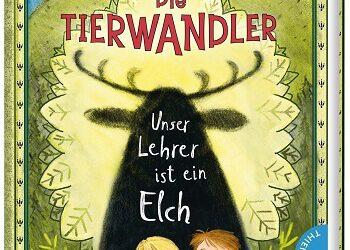 Die Tierwandler – Unser Lehrer ist ein Elch von Martina Baumbach