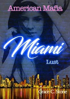 American Mafia: Miami Lust von Grace C. Stone