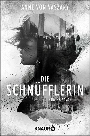 Die Schnüfflerin: Kriminalroman (Die Schnüfflerin-Reihe, Band 1) von Anne von Vaszary
