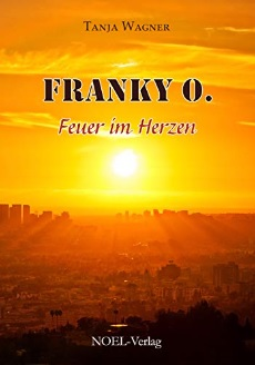 Franky O.: Feuer im Herzen von Tanja Wagner