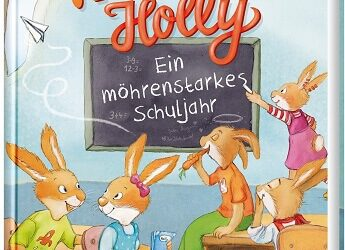 Hops & Holly: Ein möhrenstarkes Schuljahr von Katja Reider