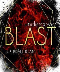 Undercover: Blast von S. P. Bräutigam