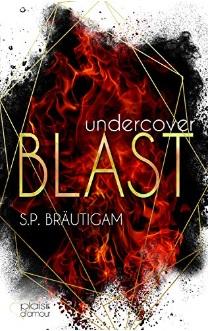 Undercover: Blast von S.P. Bräutigam