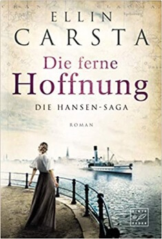 Die ferne Hoffnung von Ellin Carsta
