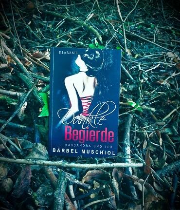 Dunkle Begierde: Kassandra und Lex von Bärbel Muschiol