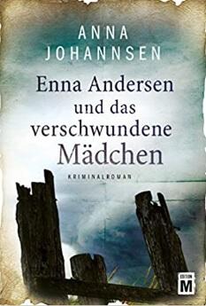 Enna Andersen und das verschwundene Mädchen von Anna Johannsen
