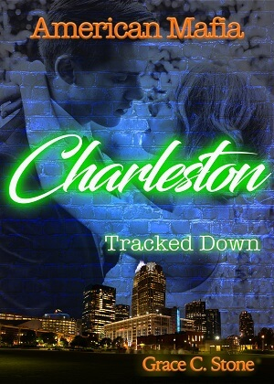 American Mafia: Charleston Tracked Down von Grace C. Stone