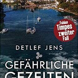 Gefährliche Gezeiten von Detlef Jens