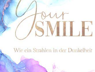 Your Smile – Wie ein Strahlen in der Dunkelheit von Cheryl Kingston