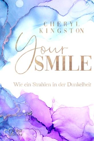 Your Smile - Wie ein Strahlen in der Dunkelheit von Cheryl Kingston