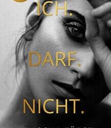 ICH.DARF.NICHT. von Natascha Fürstl