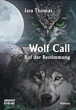 Wolf Call: Ruf der Bestimmung von Jara Thomas