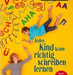 Jedes Kind kann richtig schreiben lernen von Hans-Georg Müller