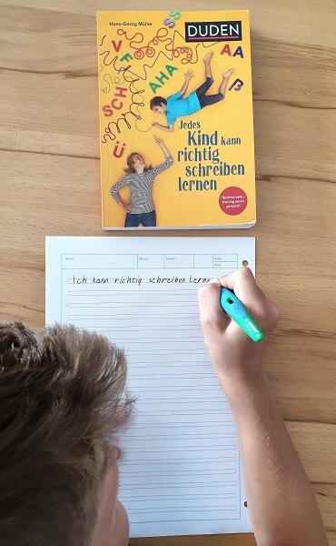 Jedes Kind kann richtig schreiben lernen: Was Eltern wissen müssen, um ihr Kind fit für die Schule zu machen. Für die Klasse 3 bis 10. Rechtschreibtraining leicht gemacht