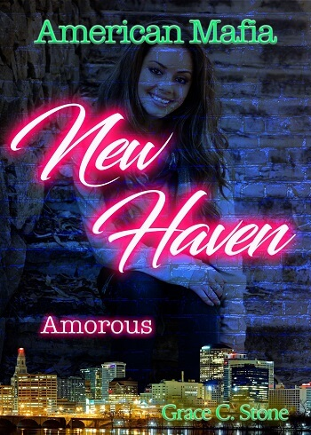 American Mafia: New Haven Amorous Grace C. Stone