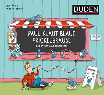 Paul klaut blaue Prickelbrause - Superfreche Zungenbrecher von Steffi Korda