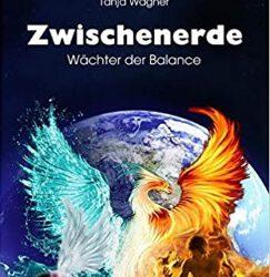 Zwischenerde: Wächter der Balance von Tanja Wagner