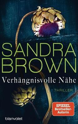 Verhängnisvolle Nähe von Sandra Brown