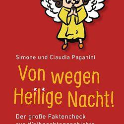 Von wegen Heilige Nacht! von Simone und Claudia Paganin