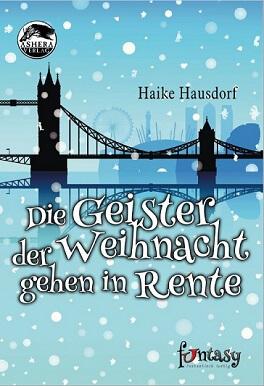 Die Geister der Weihnacht gehen in Rente von Haike Hausdorf