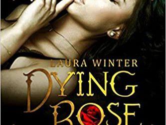 Dying Rose – Rosalia & The Beast von Laura Winter