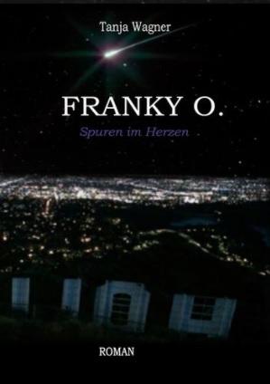 Franky O.: Spuren im Herzen von Tanja Wagner