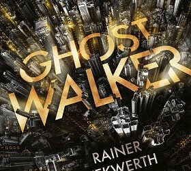 Ghostwalker von Rainer Wekwerth