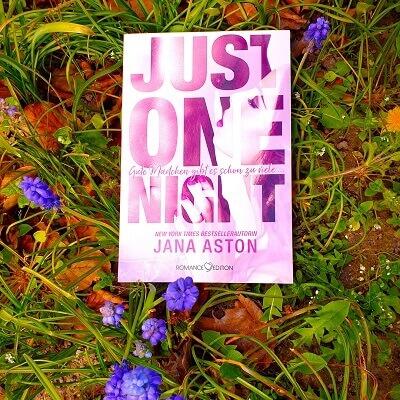Just One Night: Gute Mädchen gibt es schon zu viele von Jana Aston