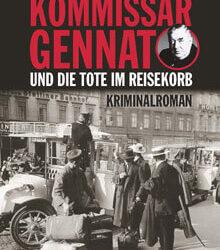Kommissar Gennat und die Tote im Reisekorb von Regina Stürickow
