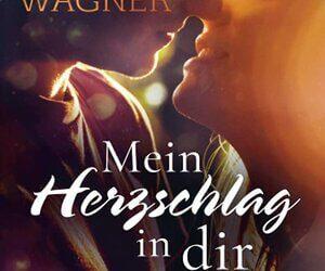 Mein Herzschlag in dir von Mela Wagner
