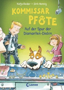 Kommissar Pfote 2 - Auf der Spur der Diamanten-Diebin von Katja Reider