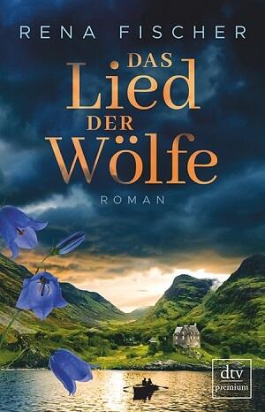 Das Lied der Wölfe von Rena Fischer
