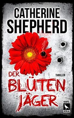 Der Blütenjäger von Catherine Shepherd