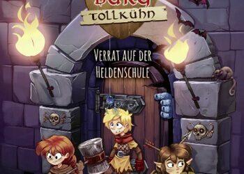 Burg Tollkühn – Verrat auf der Heldenschule von Andreas Völlinger