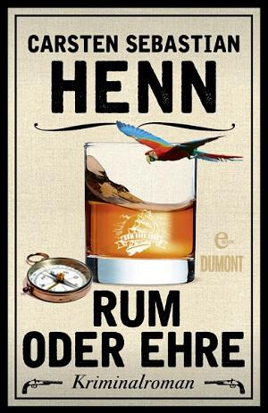 Rum oder Ehre von Carsten Sebastian Henn