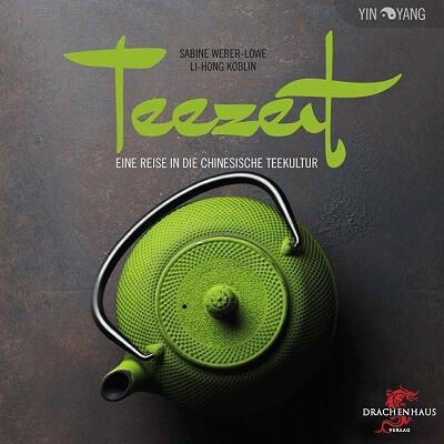 Teezeit: Eine Reise in die chinesische Teekultur von Li-Hong Koblin und Sabine Weber-Loewe