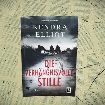 Die verhängnisvolle Stille von Kendra Elliot