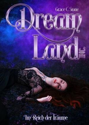 DreamLand Inc.: Im Reich der Träume von Grace C. Stone