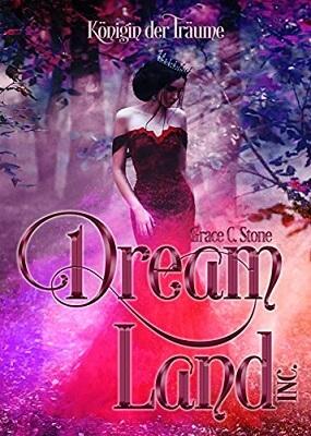 DreamLand Inc.: Im Sog der Träume von Grace C. Stone