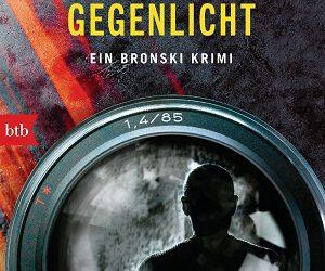 GEGENLICHT: Ein Bronski Krimi von Bernhard Aichner