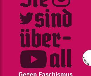 Sie sind überall: Gegen Faschismus in deinem Feed von Lisa Duhm